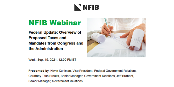"""Graphic for NFIB webinar: """"Federal Update – Overview of Proposed Taxes & Mandates from Congress & Administration"""" 2021-09-15"""